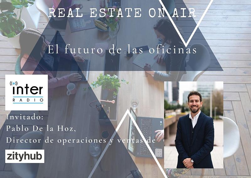 Pablo de la Hoz futuro oficinas Real Estate On Air noticias retail